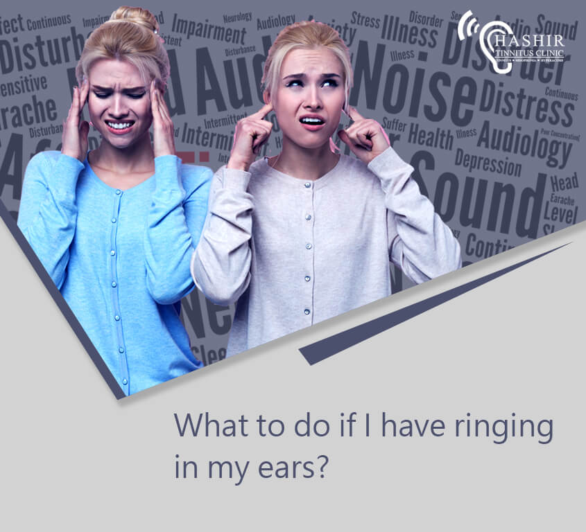 What to do if I have ringing in my ears