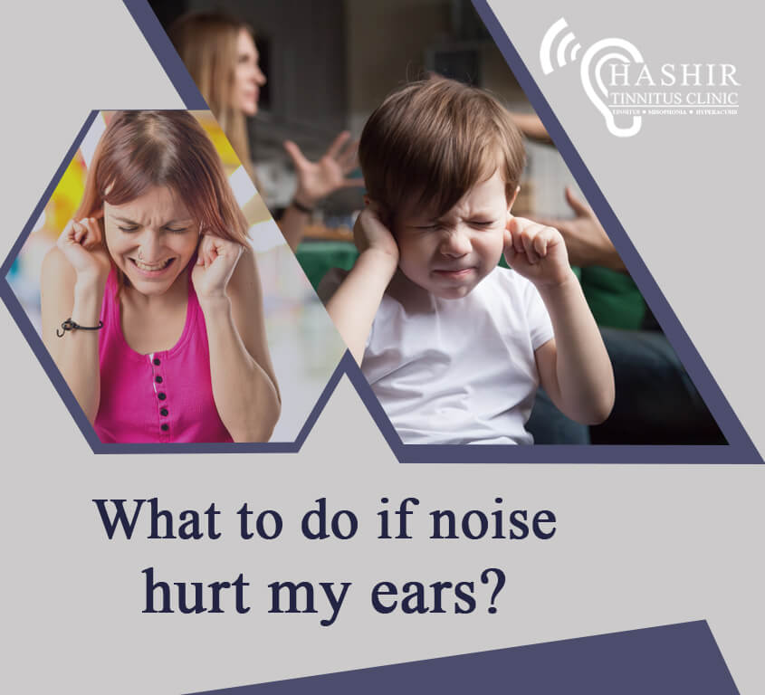 What to do if noise hurt my ears