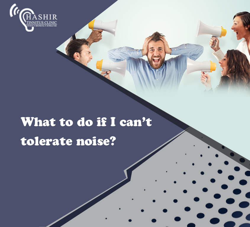 What to do if I can't tolerate noise